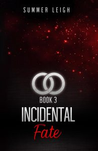Incidental Fate Book 3 by Summer Leigh